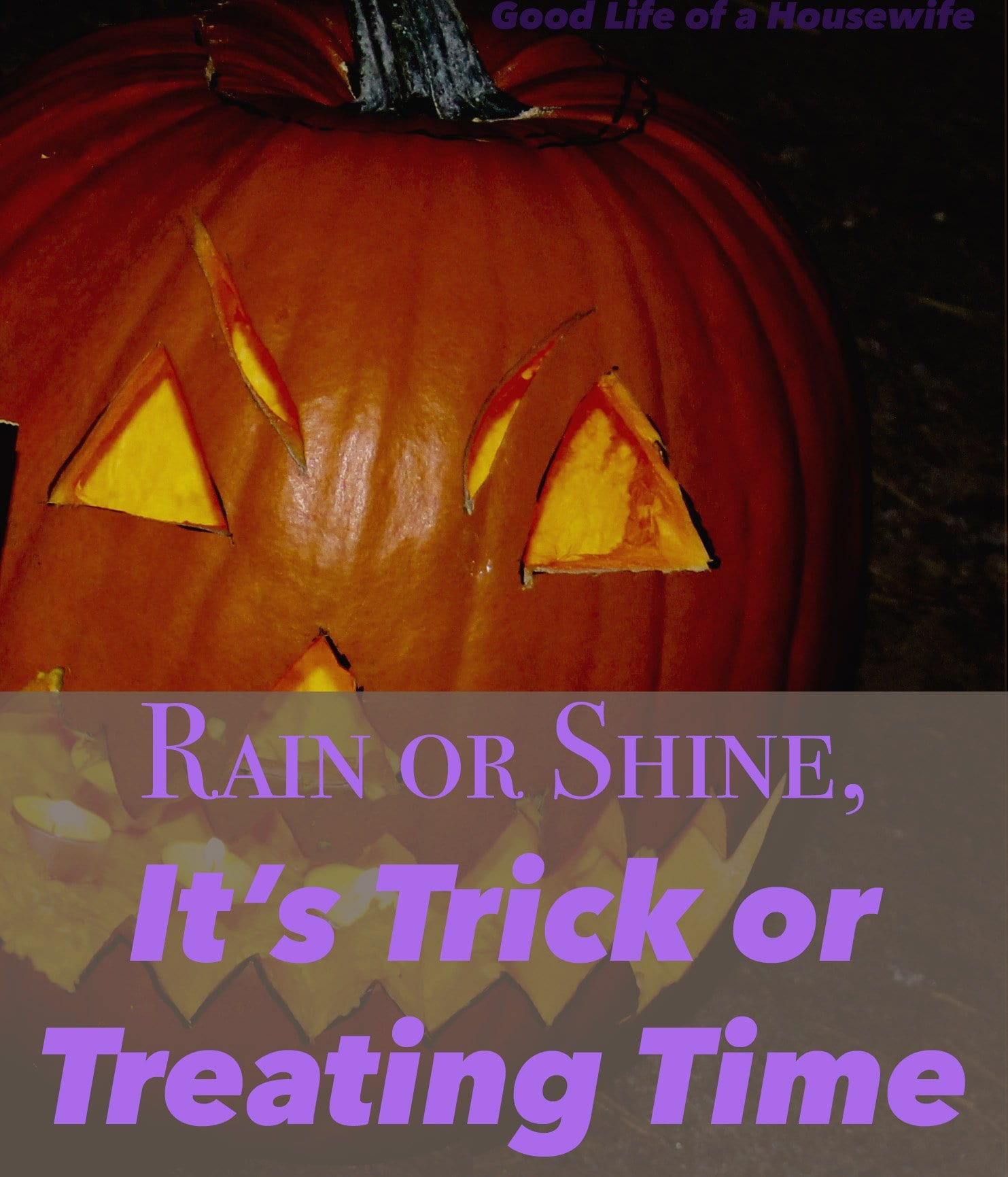 Rain or Shine, It's Trick or Treating Time www.goodlifeofahousewife.com