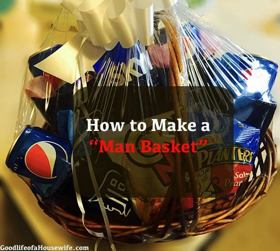 "How to Make a ""Man [Gift] Basket"""