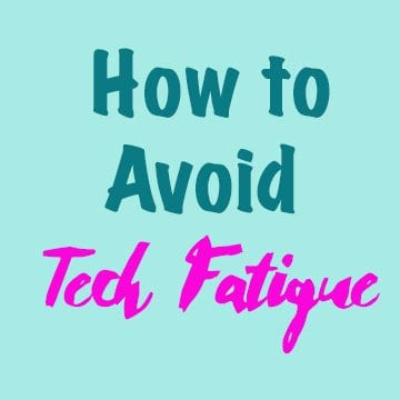How to Avoid Tech Fatigue www.goodlifeofahousewife.com