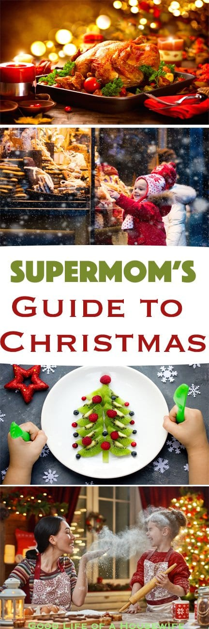 Supermom's Guide to Christmas. Good Life of a Housewife.com | www.goodlifeofahousewife.com