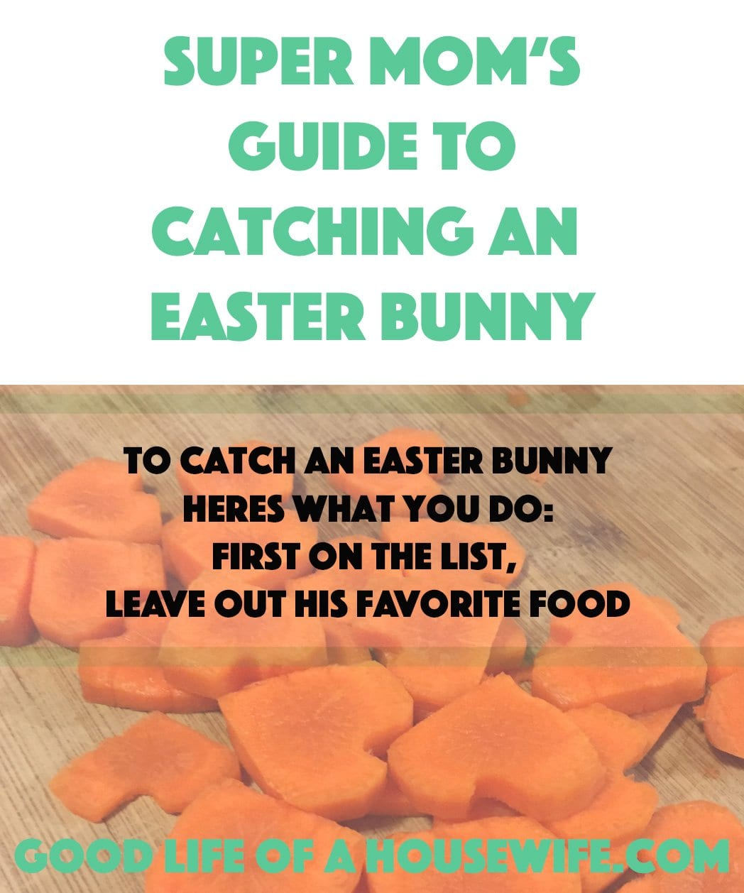 Supermom's Guide to Catching the EasterBunny | Good Life of a Housewife | www.goodlifeofahousewife.com