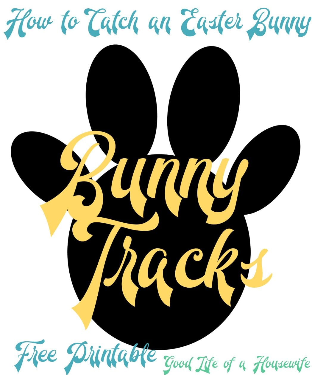 Easter Bunny Tracks. How to Catch an Easter Bunny | Good Life of a Housewife | www.goodlifeofahousewife.com