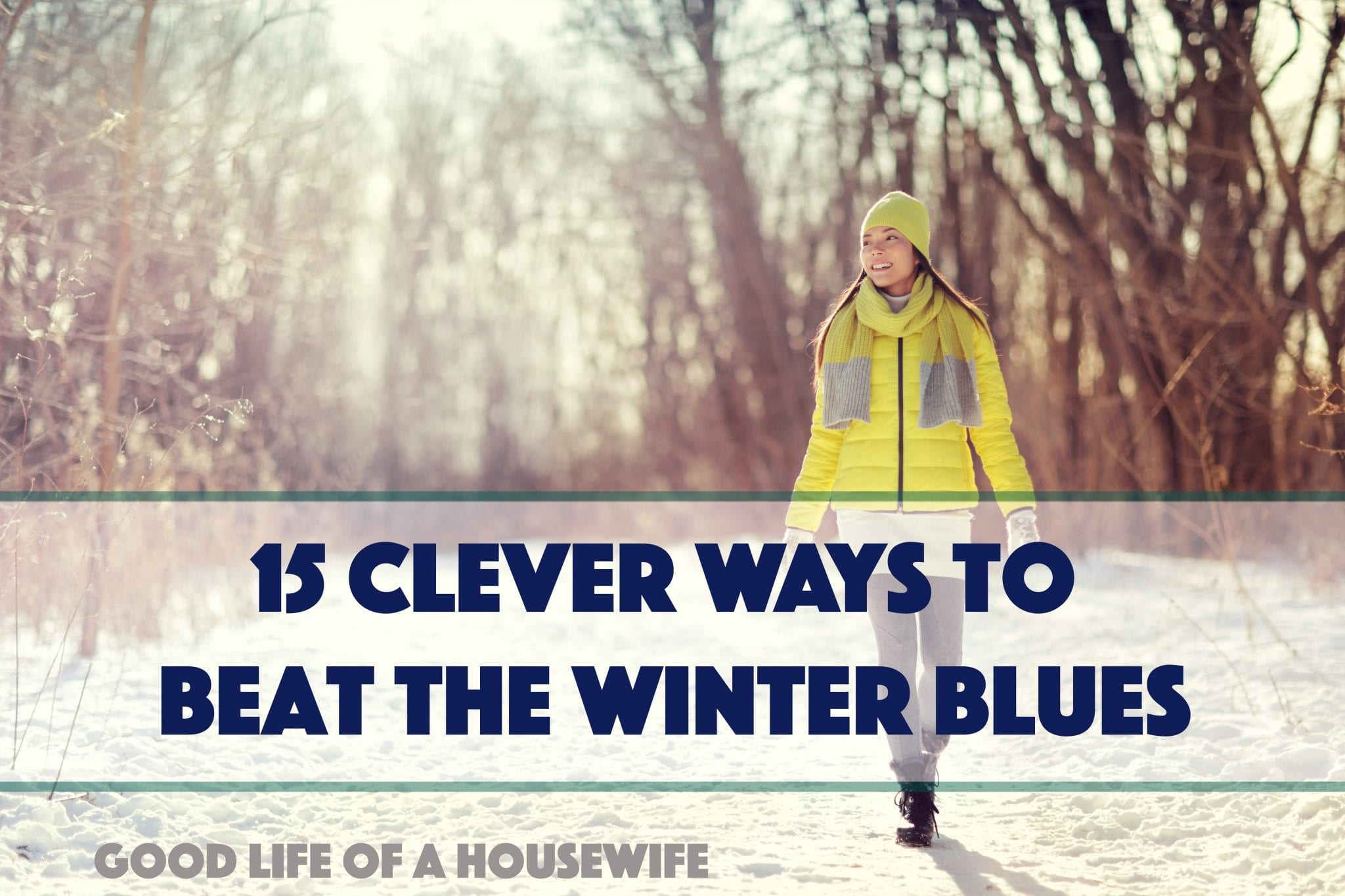 How to Beat the Blahs | Good Life of a Housewife