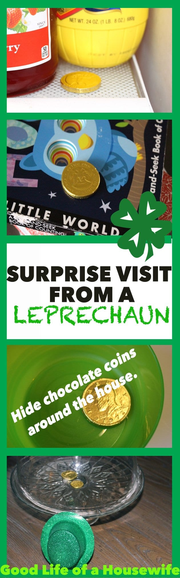 A Surprise Visit from A Leprechaun | Leave gold chocolate coins around the house for your kids to find. St. Patrick's Day Fun. Good Life of a Housewife www.goodlifeofahousewife.com