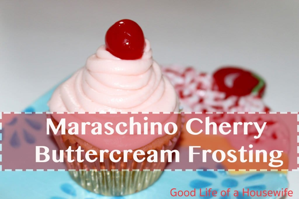 Maraschino Frosting and Cherry Funfetti Cupcakes | Good Life of a Housewife | www.goodlifeofahousewife.com