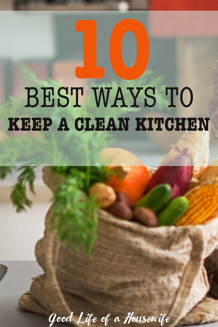Are you tired of a messy kitchen? Here are 10 of the best ways to keep a cleaner kitchen. | Kitchen Organization | Cleaning a Kitchen | Cleaning Tips