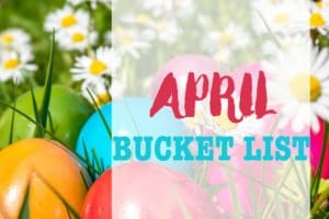 APRIL, YOU'RE PERFECT. BUCKET LIST