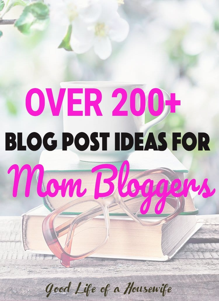 Wondering what to blog about? Here is a list of over 200 topics for mom bloggers