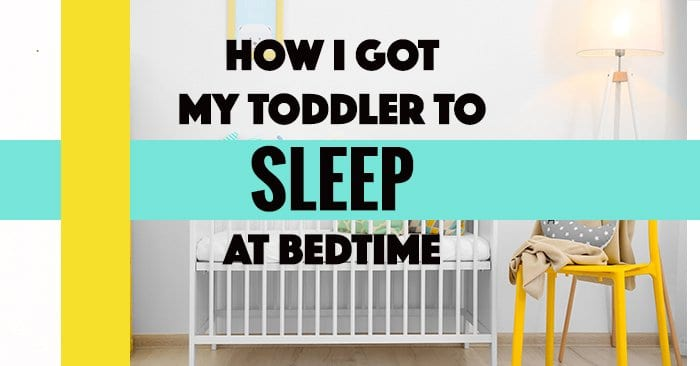 How I got my toddler to sleep at bedtime