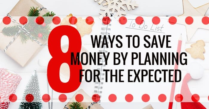 8 ways to save money by planning for the expected