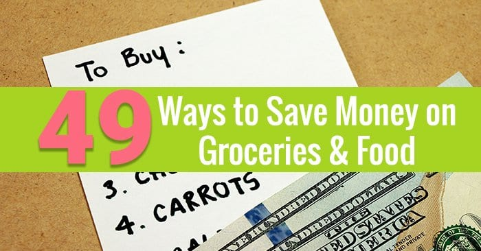 49 Ways to Save Money on Groceries & Food