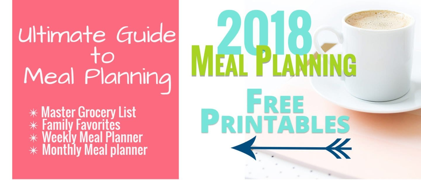 Ultimate guide to meal planning [free printables]