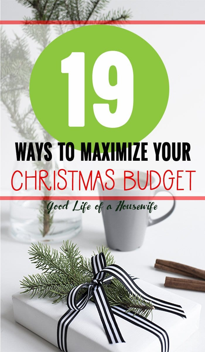 Are you looking for ways to get more out of your Christmas Budget? Check out these 19 ways to maximize your Christmas Budget