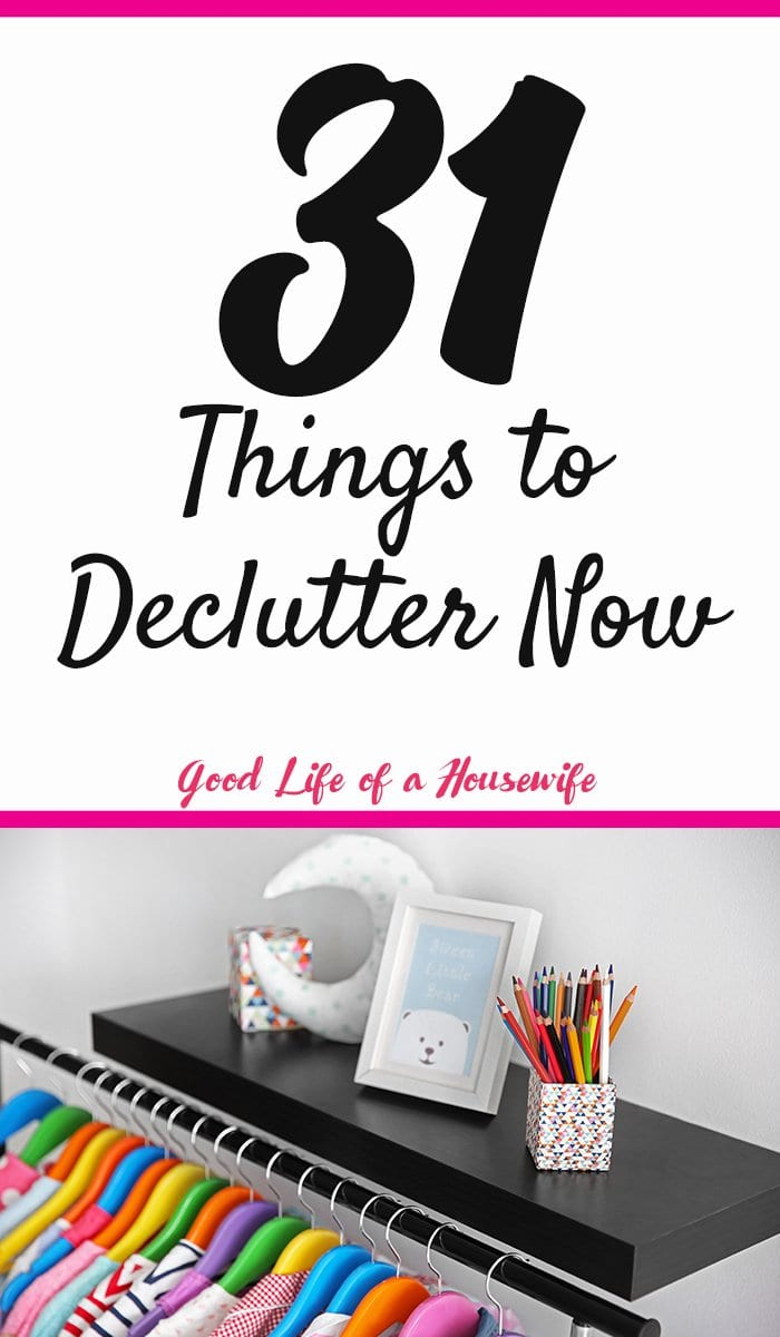 It feels like clutter accumulates out of know where. Here are 31 things to organize, toss or donate.