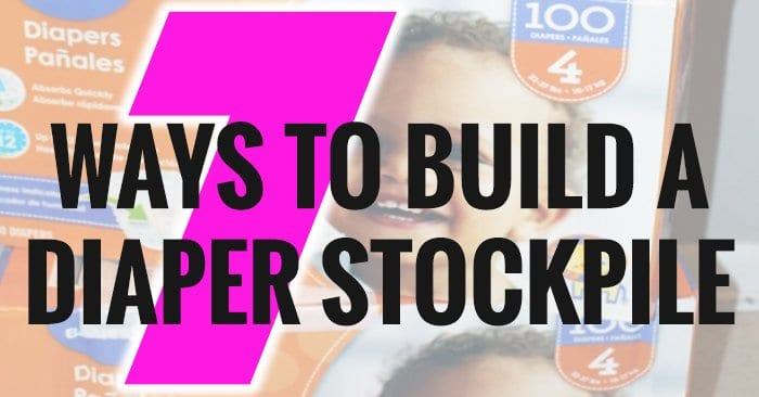 7 Cheap Ways to Build a Diaper Stockpile