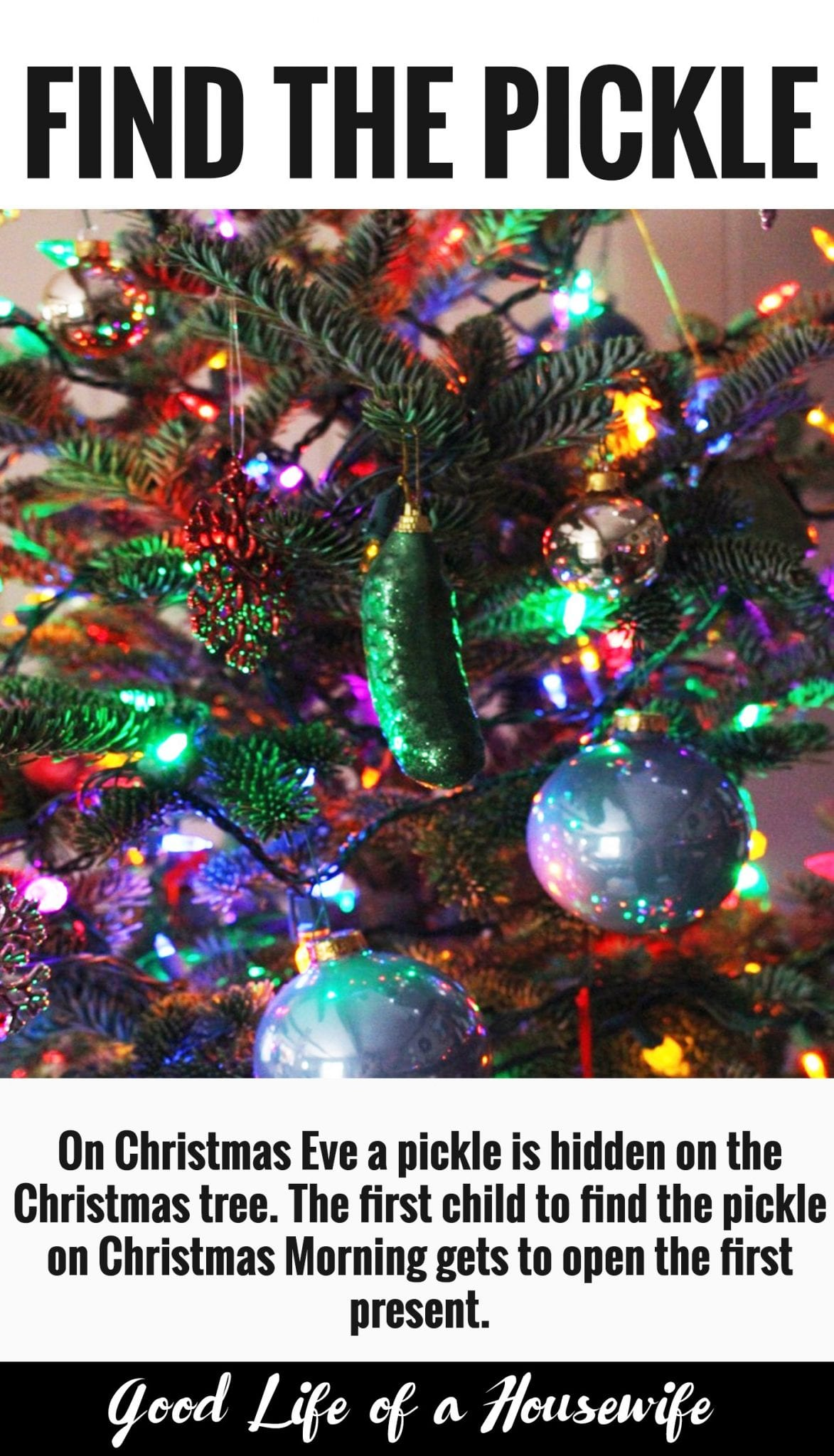 Another German Christmas tradition. A pickle ornament is hidden on the tree Christmas Eve. When the kids wake up, the first child to find the pickle gets to open the first present.