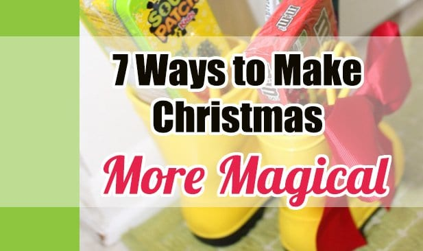 7 Clever Ways to Make Christmas More Magical