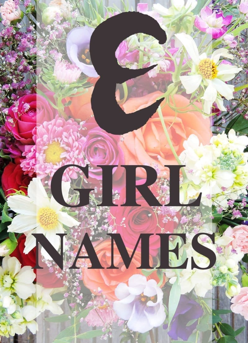 Baby Girl Names that Start with E #GirlNames #babyGirl #ENames