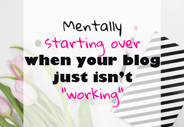 "Mentally Restarting when your Blog just isn't ""working"""