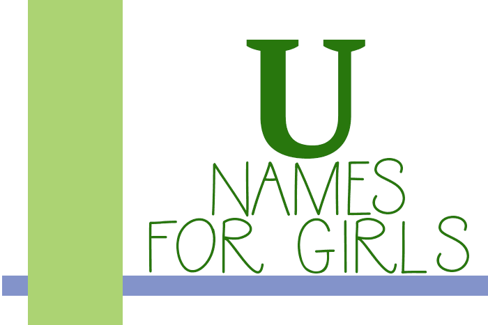 "Girl Names that Start with ""U"""