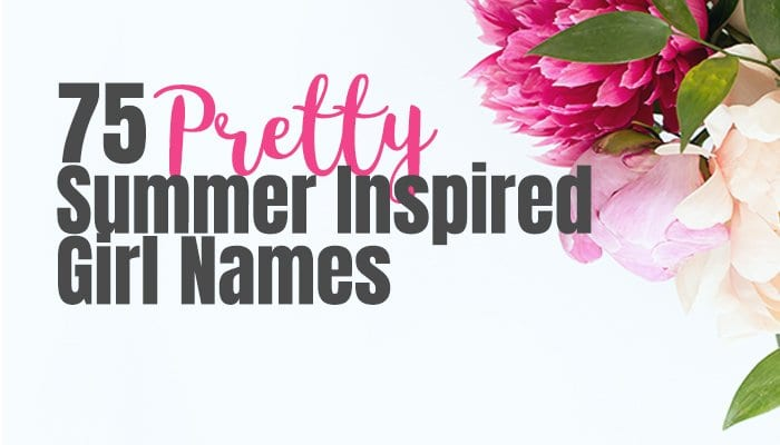 75 Girl Names Inspired by Summer