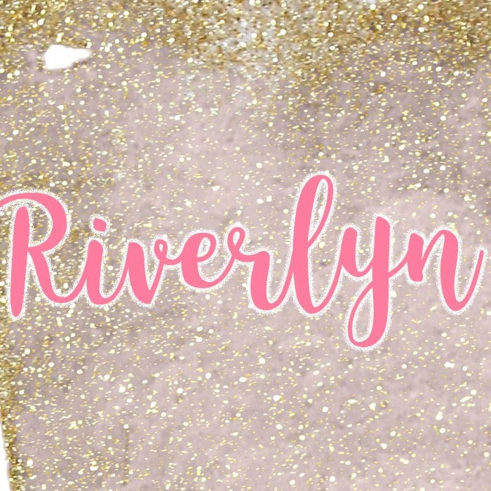 Riverlyn and other girls names