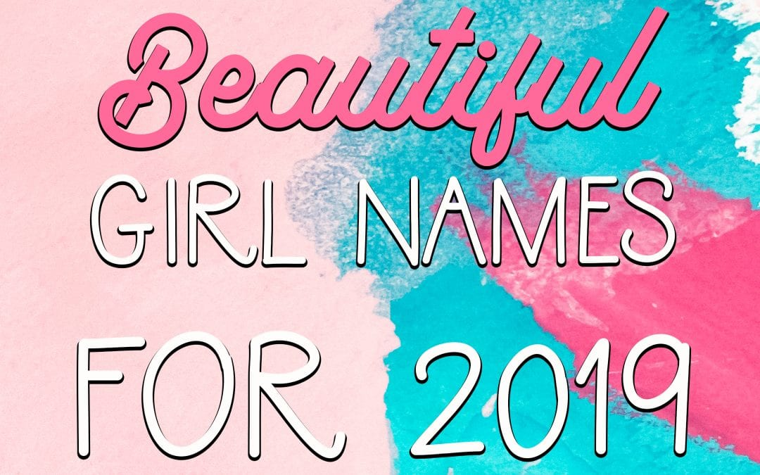 Unique and Pretty Baby Girl Names for 2019