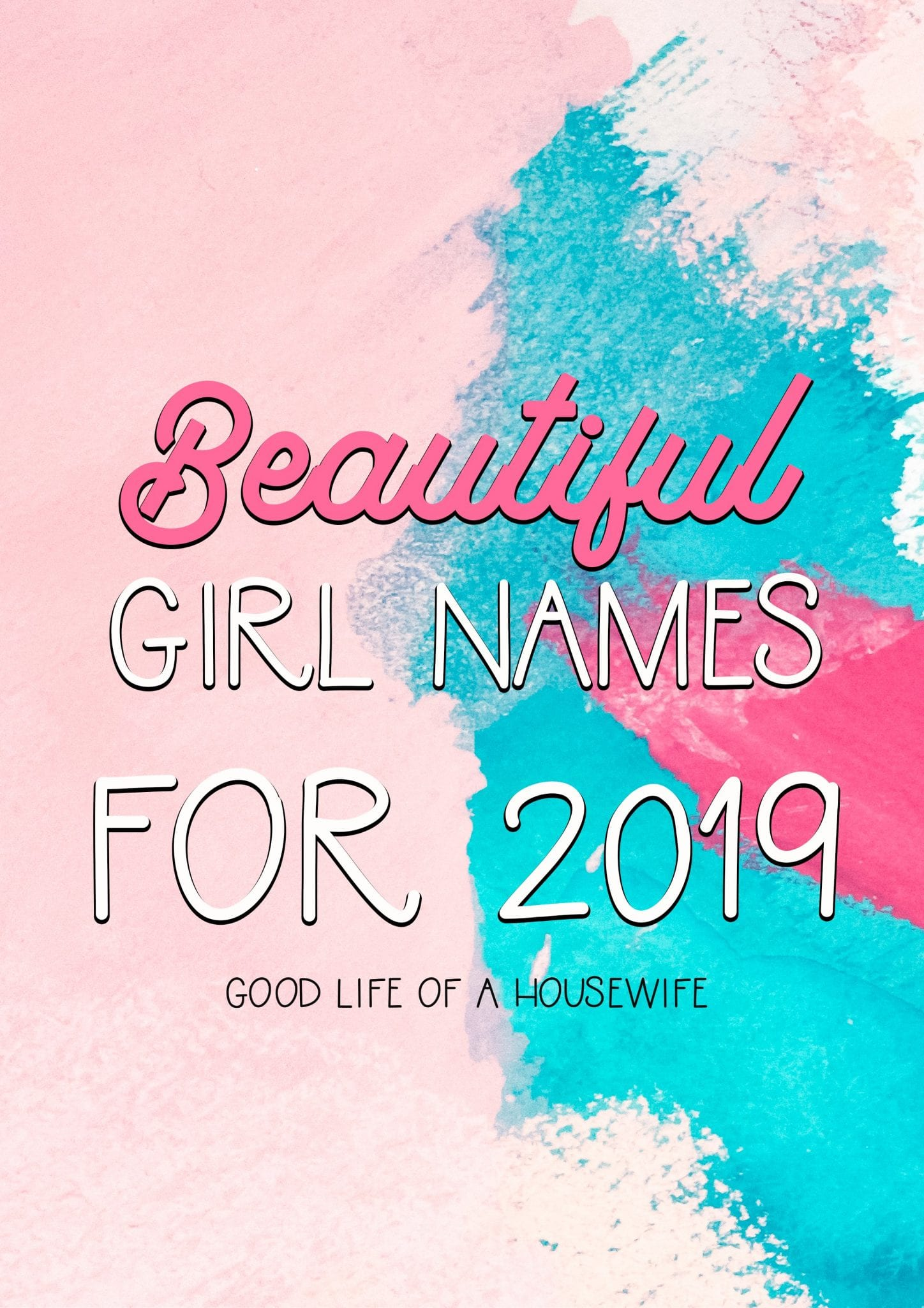 unique and pretty baby girl names for 2019 good life of a