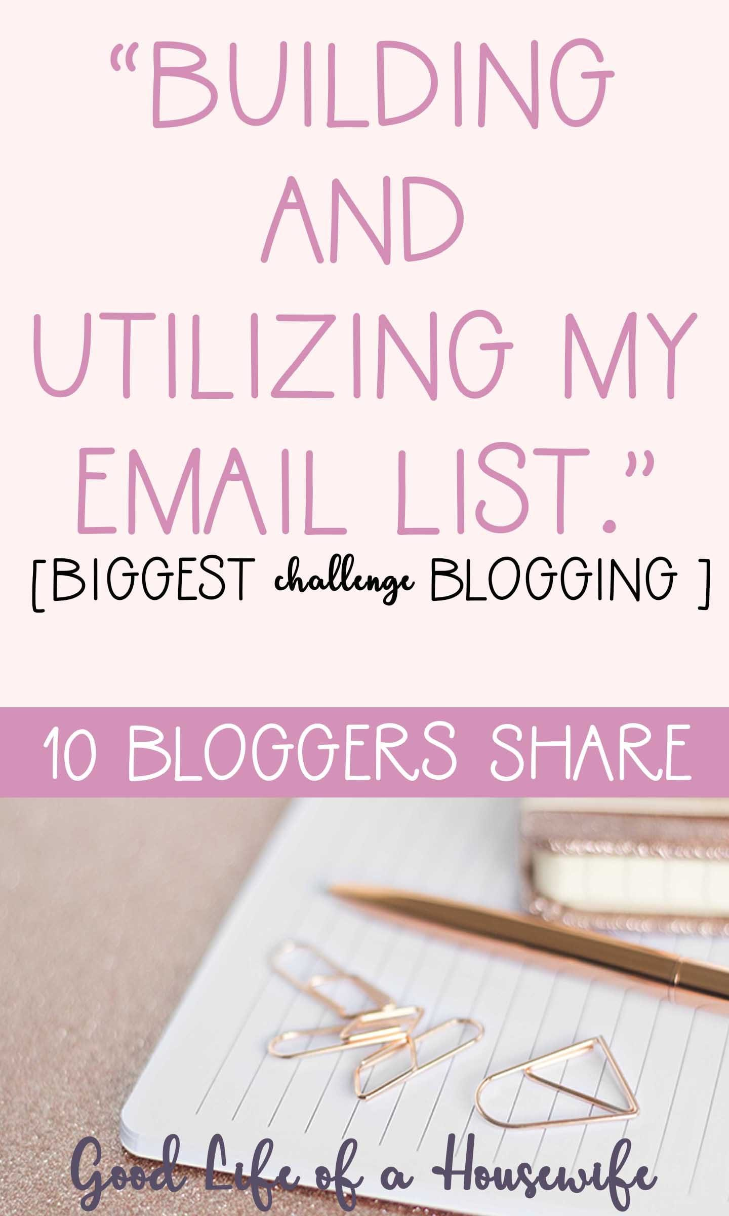 10 bloggers share their biggest challenge blogging. The challenge of utilizing and working my email list.