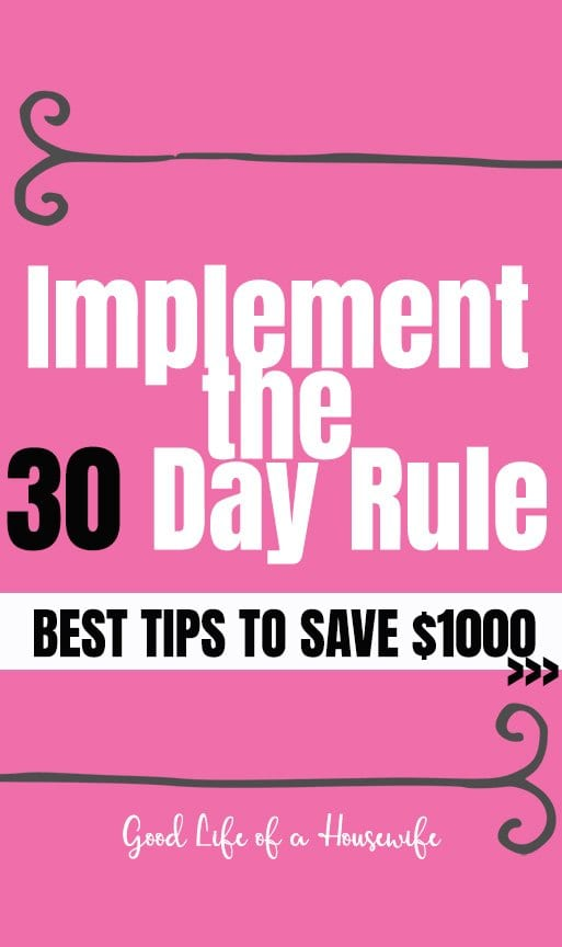Implement the 30 day Rule to save $1000 fast